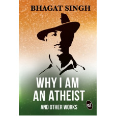 Deals, Discounts & Offers on Books & Media - Why I am an Atheist and Other Works(English, Paperback, Singh Bhagat)