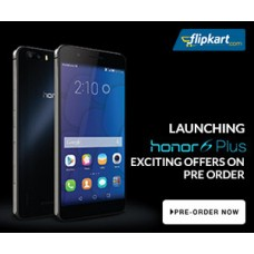 Deals, Discounts & Offers on Electronics - Pre-Order the new Huawei Honor 6 Plus on Flipkart (plus Exciting Pre-Order Offers)